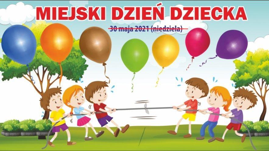 Pilne! Ważna zmiana - Miejski Dzień Dziecka odbędzie się w innym terminie.