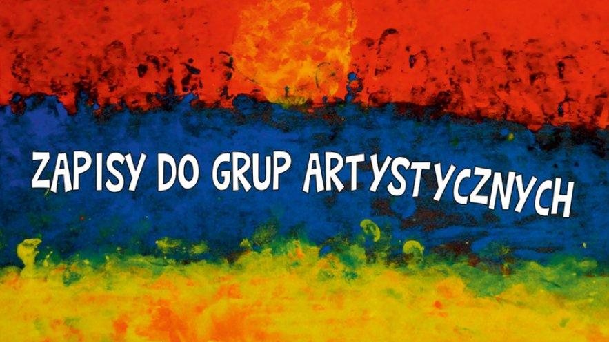 Grafika promocyjna zapisy do grup artystycznych Domu Kultury SCK