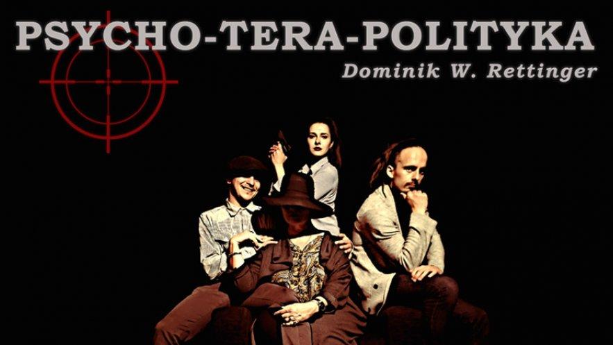 Grafika promująca spektakl teatralny Psycho-Tera-Polityka